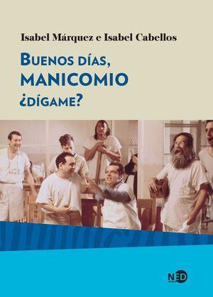 BUENOS DIAS MANICOMIO, +DIGAME?