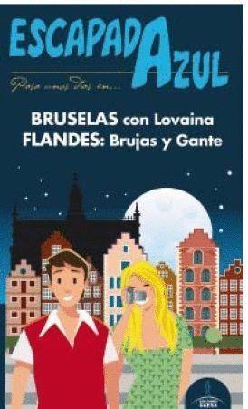 BRUSELAS CON LOVAINA FLANDES: BRUJAS Y GANTE ESCAPADA AZUL