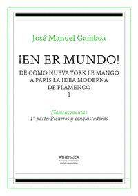 ¡EN ER MUNDO! 1 DE CÓMO NUEVA YORK LE MANGÓ A PARÍS LA IDEA MODERNA DE FLAMENCO 1