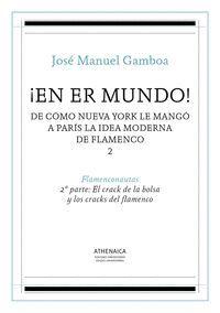 ¡EN ER MUNDO! 2 DE CÓMO NUEVA YORK LE MANGÓ A PARÍS LA IDEA MODERNA DE FLAMENCO 2