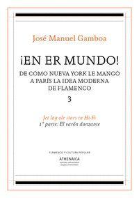 ¡EN ER MUNDO! 3 DE CÓMO NUEVA YORK LE MANGÓ A PARÍS LA IDEA MODERNA DE FLAMENCO 3