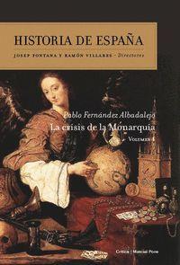 HISTORIA DE ESPAÑA LA CRISIS DE LA MONARQUIA VOL.4