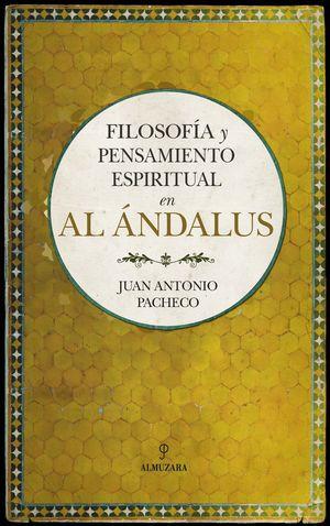 FILOSOFIA Y PENSAMIENTO ESPIRITUAL EN AL ANDALUS