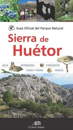 SIERRA DE HUETOR GUIA OFICIAL DEL PARQUE NATURAL