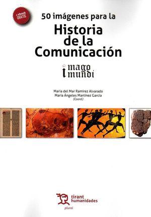 50 IMÁGENES PARA LA HISTORIA DE LA COMUNICACIÓN. IMAGO MUNDI