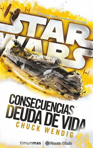 STAR WARS CONSECUENCIAS LA DEUDA DE VIDA