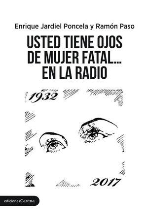 USTED TIENE OJOS DE MUJER FATAL... EN LA RADIO