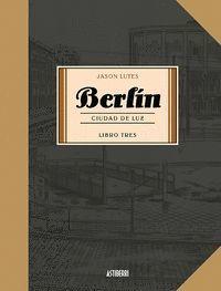 BERLÍN (LIBRO TRES) CIUDAD DE LUZ