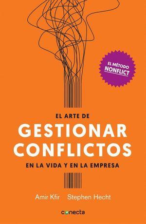 EL ARTE DE GESTIONAR CONFLICTOS EN LA VIDA Y EN LA EMPRESA