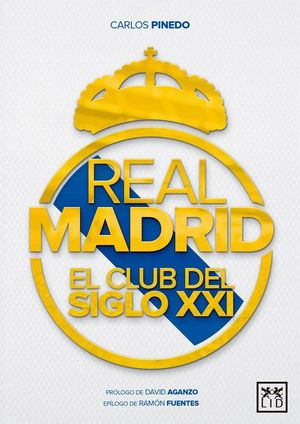 REAL MADRID EL CLUB DEL SIGLO XXI