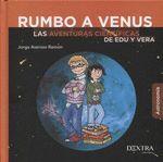 RUMBO A VENUS. LAS AVENTURAS CIENTIFICAS DE EDU Y VERA.