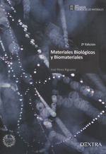 MATERIALES BIOLOGICOS Y BIOMATERIALES, 2ª EDICION