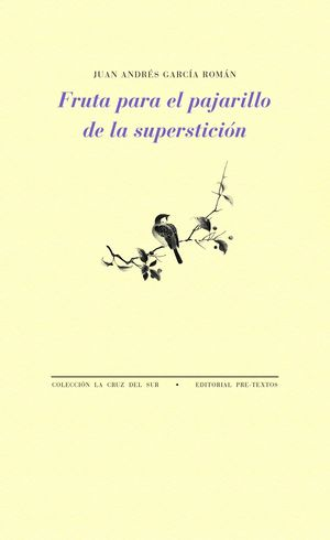 FRUTA PARA EL PAJARILLO DE LA SUPERSTICION