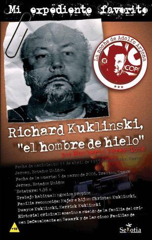 RICHARD KUKLINSKY: EL HOMBRE DE HIELO