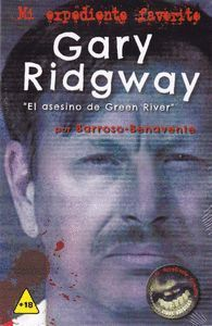 GARY RIDGWAY ?EL ASESINO DE GREEN RIVER?