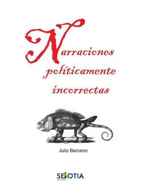 NARRACIONES POLITICAMENTE INCORRECTAS