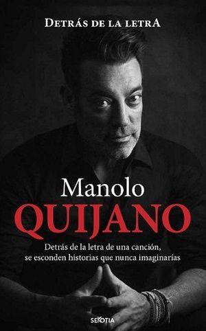 MANOLO QUIJANO DETRÁS DE LA LETRA