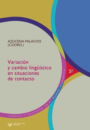 VARIACIÓN Y CAMBIO LINGÜÍSTICO EN SITUACIONES DE CONTACTO