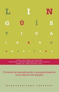 PROCESOS DE TEXTUALIZACIÓN Y GRAMATICALIZACIÓN EN LA HISTORIA DEL ESPAÑOL