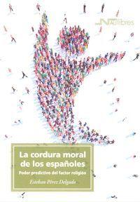 LA CORDURA MORAL DE LOS ESPAÑOLES
