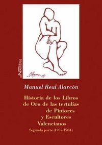 HISTORIA DE LOS LIBROS DE ORO DE LAS TERTULIAS DE PINTORES Y ESCULTORES VALENCIA