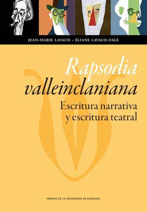 RAPSODIA VALLEINCLANIANA: ESCRITURA NARRATIVA Y ESCRITURA TEATRAL