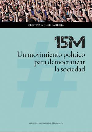 15M: UN MOVIMIENTO POLÍTICO PARA DEMOCRATIZAR LA SOCIEDAD