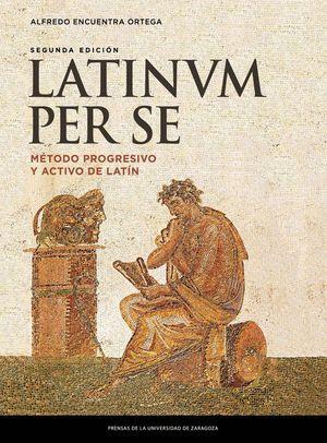 LATINUM PER SE. MÉTODO PROGRESIVO Y ACTIVO DE LATÍN (2ª ED.)