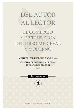 DEL AUTOR AL LECTOR. EL COMERCIO Y DISTRIBUCIÓN DEL LIBRO MEDIEVAL Y MODERNO