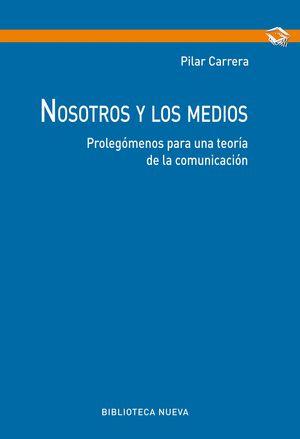NOSOTROS Y LOS MEDIOS