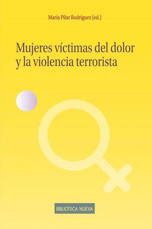 MUJERES VICTIMAS DEL DOLOR Y LA VIOLENCIA TERRORISTA