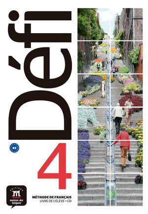 DÉFI 4 - LIVRE DE L'ÉLÈVE. B2