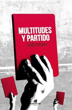 MULTITUDES Y PARTIDO