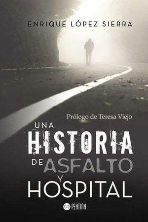 UNA HISTORIA DE ASFALTO Y HOSPITAL