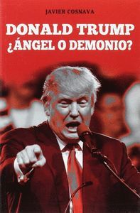DONALD TRUMP +ANGEL O DEMONIO?