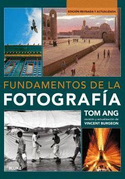 FUNDAMENTOS DE LA FOTOGRAFIA (ED. REVISADA Y ACTUALIZADA 2017)