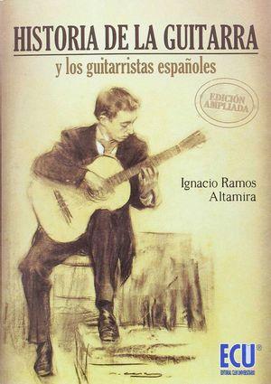 HISTORIA DE LA GUITARRA Y LOS GUITARRISTAS ESPAÑOLES. EDICIÓN AMPLIADA