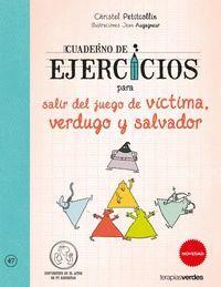 CUADERNO DE EJERCICIOS PARA SALIR DEL JUEGO DE VICTIMA, VERDUGO