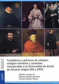 FUNDADORES Y PATRONOS DE COLEGIOS, COLEGIOS-CONVENTO Y CONVENTOS INCORPORADOS