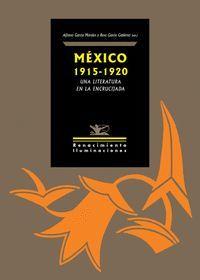 MEXICO 1915-1920: UNA LITERATURA EN LA ENCRUCIJADA