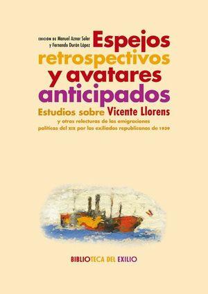ESPEJOS RETROSPECTIVOS Y AVATARES ANTICIPADOS