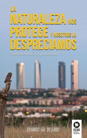 LA NATURALEZA NOS PROTEGE Y NOSOTROS LA DESPRECIAMOS