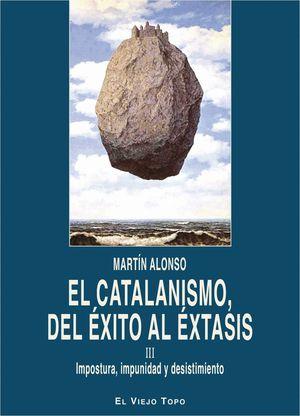 EL CATALANISMO, DEL ÉXITO AL ÉXTASIS