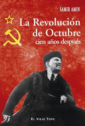 LA REVOLUCION DE OCTUBRE CIEN AÑOS DESPUES