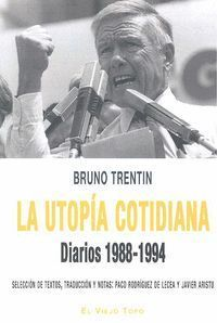 LA UTOPÍA COTIDIANA (DIARIOS 1988-1994)
