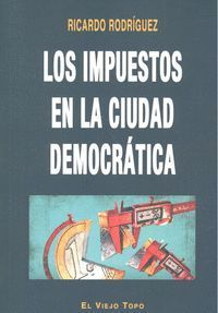 LOS IMPUESTOS EN LA CIUDAD DEMOCRÁTICA