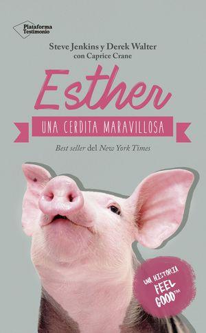 ESTHER UNA CERDITA MARAVILLOSA
