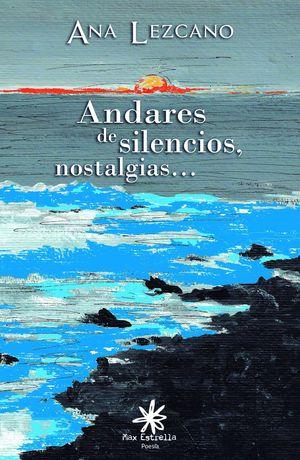 ANDARES DE SILENCIOS, NOSTALGIAS...
