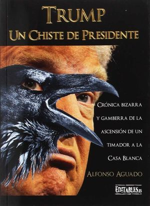 TRUMP, UN CHISTE DE PRESIDENTE
