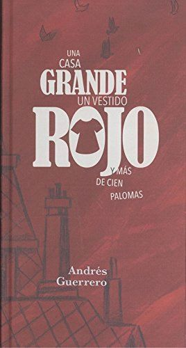 UNA CASA GRANDE, UN VESTIDO ROJO Y MAS DE CIEN PALOMAS